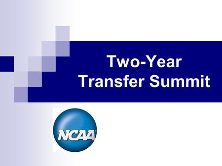 Two-Year Transfer Summit. 1 Agenda Background and Research on Two-year Transfer Legislation Qualifiers Non-qualifiers 2-4 Transfer GPA Calculation.