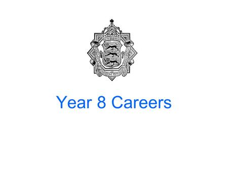 "Year 8 Careers. What is a Career? Definition in the Oxford Dictionary ""An individual's course or progress through life"" Not long ago people would find."