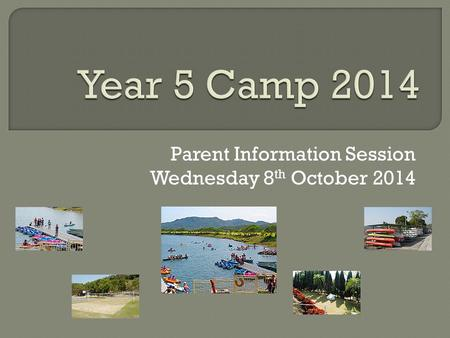 Parent Information Session Wednesday 8 th October 2014.