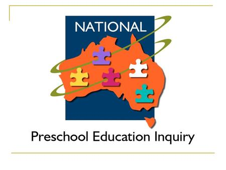 Independent national preschool inquiry – Background AEU discussion paper: Towards a National Plan for preschool education – 1998: ongoing consultation.