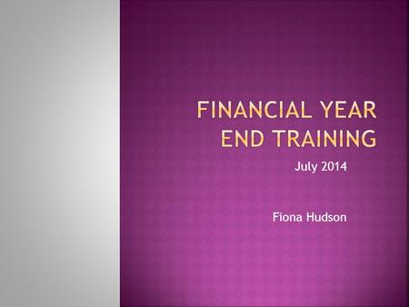 July 2014 Fiona Hudson.  Why required  Types of adjustments  Form filling  Issues  Timetable  Management Reports  Contact details.