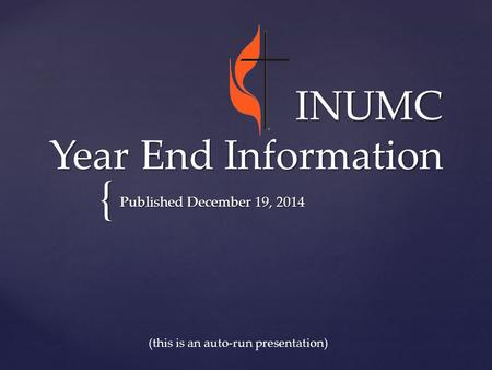 { INUMC Year End Information Published December 19, 2014 (this is an auto-run presentation)