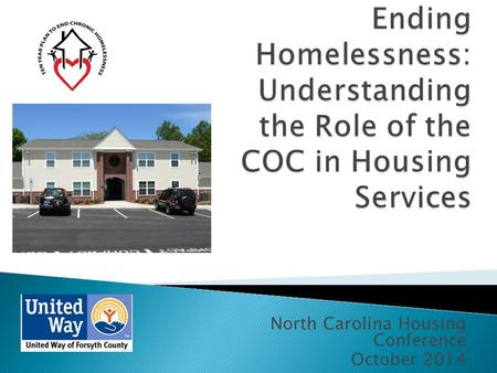 North Carolina Housing Conference October 2014. Focus of COC.