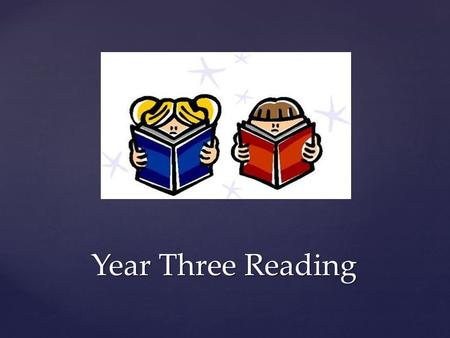 Year Three Reading. Expectation at the end of Year Three – Level 21/22 Expectation at the end of Year Three – Level 21/22 Read a variety of texts – fiction.