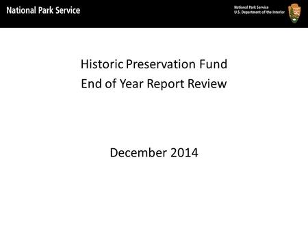 Historic Preservation Fund End of Year Report Review December 2014.