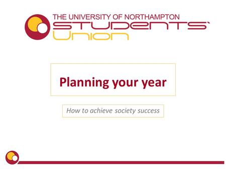 Planning your year How to achieve society success.