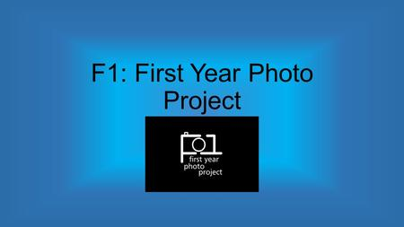 F1: First Year Photo Project. About F1 F1: First-Year Photo Project serves as a way for first-year students to document their personal transition to Texas.