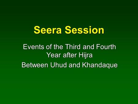 Seera Session Events of the Third and Fourth Year after Hijra