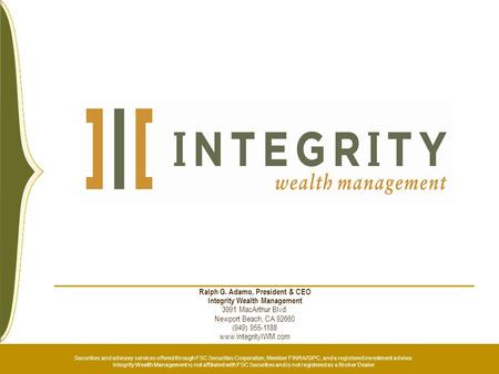 Ralph G. Adamo, President & CEO Integrity Wealth Management