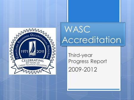 Third-year Progress Report 2009-2012 WASC Accreditation.