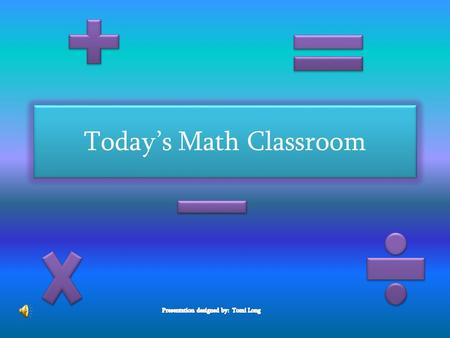 Today's Math Classroom How many dots do you see? Designed by: Tomi Long.