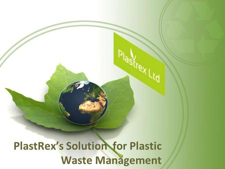 PlastRex's Solution for Plastic Waste Management.