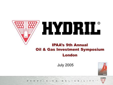 July 2005 IPAA's 9th Annual Oil & Gas Investment Symposium London.