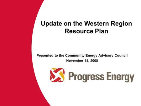 Update on the Western Region Resource Plan Presented to the Community Energy Advisory Council November 14, 2008.