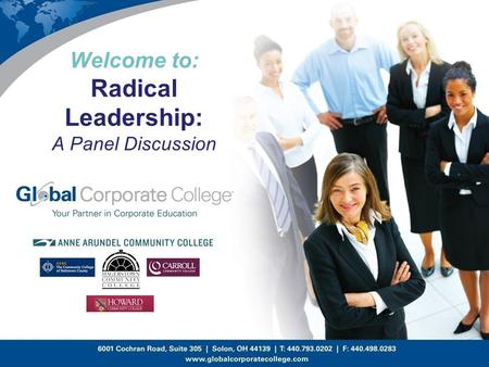 Welcome to: Radical Leadership: A Panel Discussion.