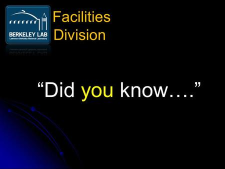"""Did you know…."" Facilities Division. In 2006 high school teacher Karl Fisch created the original presentation from which this one was developed. He wanted."