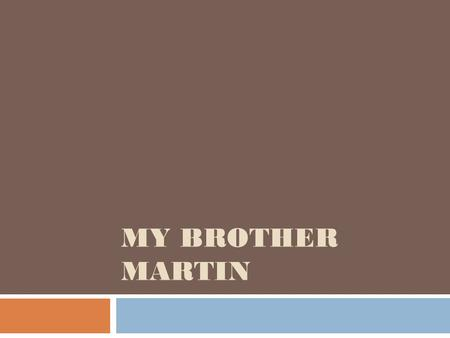 MY BROTHER MARTIN Two Minute Edit  Which word is the synonym of separate? 1. together 2. within 3. apart 4. torn.