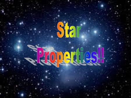 Star Properties!!.