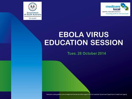 EBOLA VIRUS EDUCATION SESSION Tues. 28 October 2014.