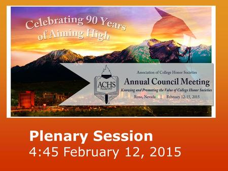 Plenary Session 4:45 February 12, 2015. ACHS: Yesterday, Today, and Tomorrow  Introduction  History  Organizational Structure and Partners  Strategic.