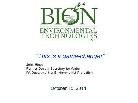 """This is a game-changer"" John Hines Former Deputy Secretary for Water PA Department of Environmental Protection October 15, 2014."