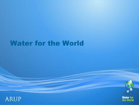 Water for the World. Quick Quiz… What percentage of the world's water can we drink? A. 0.8% B. 6% C. 19% D. 30%