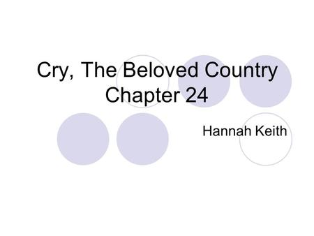 Cry, The Beloved Country Chapter 24 Hannah Keith.