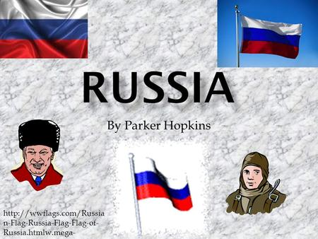 By Parker Hopkins  n-Flag-Russia-Flag-Flag-of- Russia.htmlw.mega-