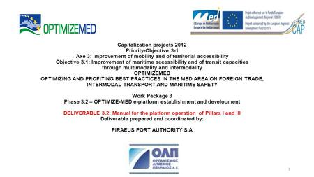 Capitalization projects 2012 Priority-Objective 3-1 Axe 3: Improvement of mobility and of territorial accessibility Objective 3.1: Improvement of maritime.