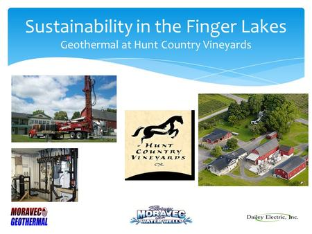 Sustainability in the Finger Lakes Geothermal at Hunt Country Vineyards.