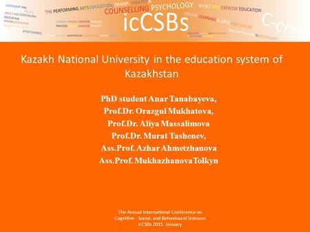 Kazakh National University in the education system of Kazakhstan PhD student Anar Tanabayeva, Prof.Dr. Orazgul Mukhatova, Prof.Dr. Aliya Massalimova Prof.Dr.
