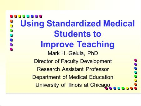 Using Standardized Medical Students to Improve Teaching