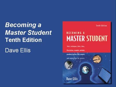 Becoming a Master Student Tenth Edition Dave Ellis.