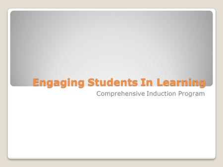 Engaging Students In Learning Comprehensive Induction Program.