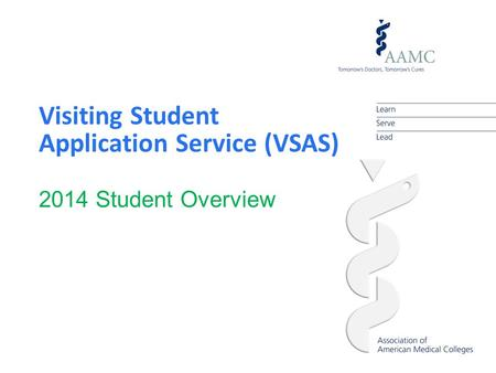 Visiting Student Application Service (VSAS) 2014 Student Overview.