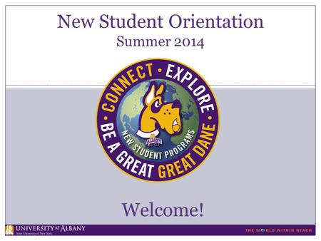 New Student Orientation Summer 2014 Welcome!. New Student Programs University Health Center REQUIRED HEALTH FORM NO physician input necessary Takes less.