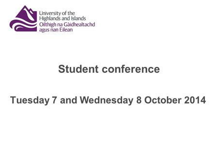 Student conference Tuesday 7 and Wednesday 8 October 2014.