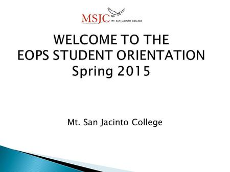 Mt. San Jacinto College.  Counseling and Educational Planning  Priority Registration  Book Service – $200.00 for Spring 2015  SGA Sticker  Transportation.
