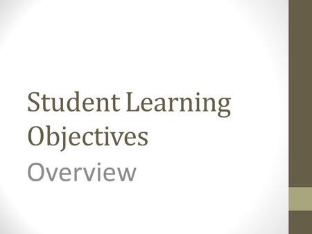 Student Learning Objectives Overview. Defining SLOS A vital component of the Teacher Keys and Leader Keys Effectiveness System is Student Growth and Academic.