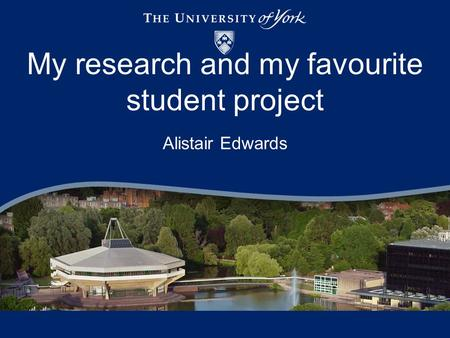 Alistair Edwards My research and my favourite student project.
