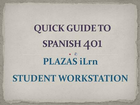 PLAZAS iLrn STUDENT WORKSTATION. If you don't have an account click on Students to create one.