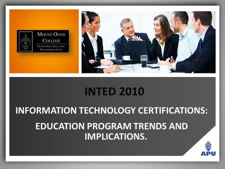 INTED 2010 INFORMATION TECHNOLOGY CERTIFICATIONS: EDUCATION PROGRAM TRENDS AND IMPLICATIONS.