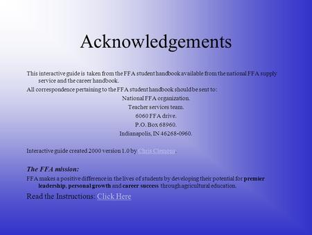 Acknowledgements This interactive guide is taken from the FFA student handbook available from the national FFA supply service and the career handbook.