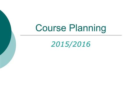 Course Planning 2015/2016. Current Counsellors 2014/2015  Grade 8  Grade 9  Grade 10  Grade 11  Grade 12  Career Information Assistant  Shared.