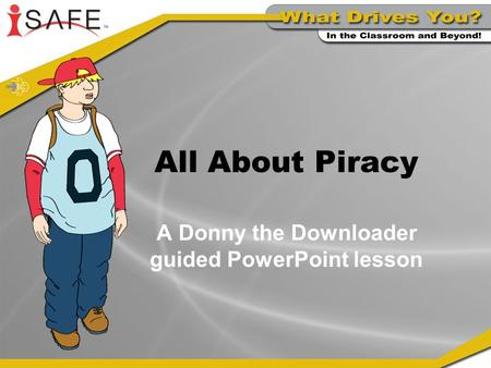 All About Piracy A Donny the Downloader guided PowerPoint lesson.