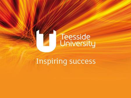 Welcome to Teesside University Department for Learning and Development Supporting the Student Experience and Journey.