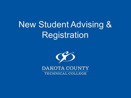 New Student Advising & Registration. Overview of Materials Award Options Accuplacer Assessment First-Time Registration Changing Course Schedule Tuition.