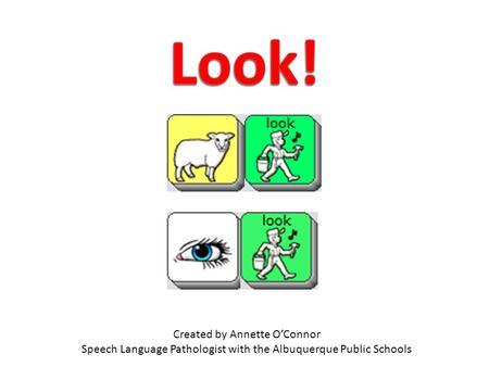 Created by Annette O'Connor Speech Language Pathologist with the Albuquerque Public Schools.
