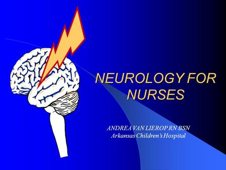 NEUROLOGY FOR NURSES ANDREA VAN LIEROP RN BSN