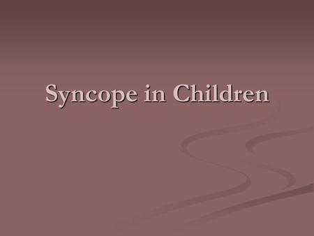 Syncope in Children.